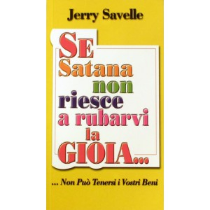 Se Satana non riesci a rubarvi la gioia...