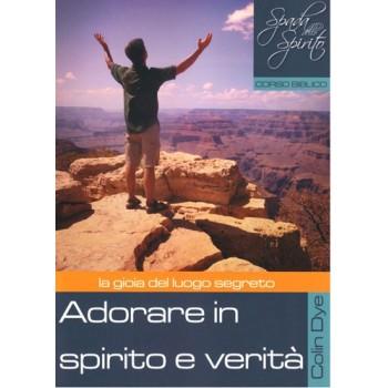 Adorare in spirito e verità - La gioia del luogo segreto