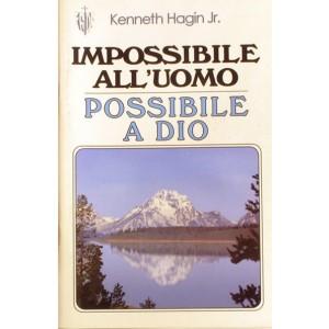 Impossibile all'uomo, possibile a Dio