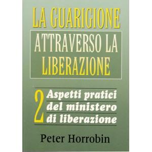 LA GUARIGIONE ATTRAVERSO LA LIBERAZIONE - VOL. 2