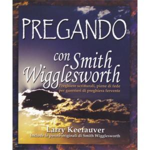 Pregando con Smith Wigglesworth