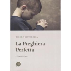 La preghiera perfetta - Il Padre Nostro
