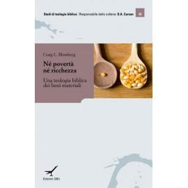 Né povertà né ricchezza - Una teologia biblica dei beni materiali