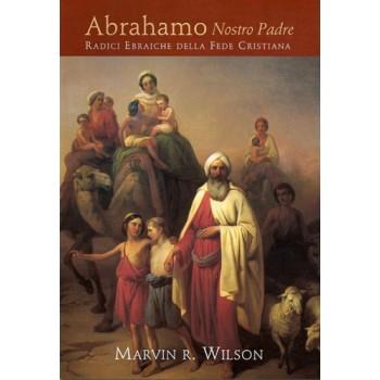 Abrahamo nostro padre - Radici ebraiche della fede cristiana