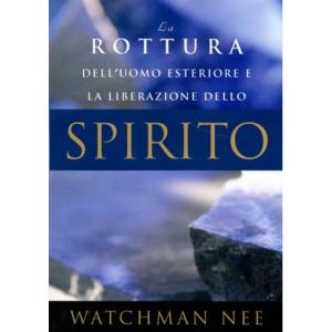 La rottura dell'uomo esteriore e la liberazione dello Spirito