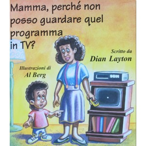 Mamma, perché non posso guardare quel programma in TV?