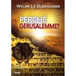 Perché Gerusalemme?