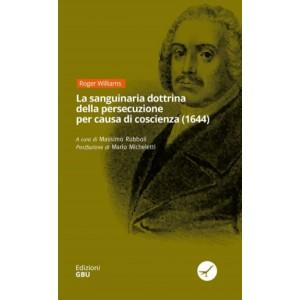 La sanguinaria dottrina della persecuzione per causa di coscienza (1644)