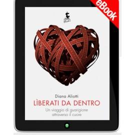LIBERATI DA DENTRO -  EBOOK