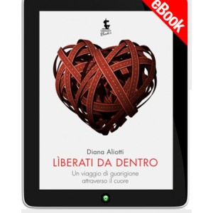 LIBERATI DA DENTRO -  EBOOK
